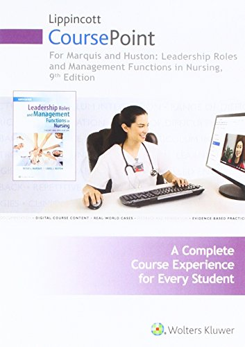 Lippincott CoursePoint for Huston: Leadership Roles and Management Functions in Nursing (CoursePoint for BSN)