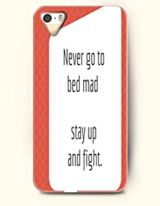 OOFIT iPhone 5/5s Case Never Go To Bed Mad Stay Up And Fight. Words Of Contemplation