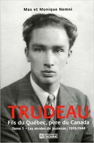 Lire Trudeau Fils du Quebec Pere du Canada Tome 1 les Annees Jeunesse epub, pdf