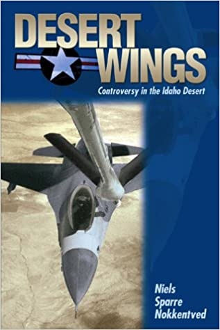 Book Desert Wings: Controversy in the Idaho Desert