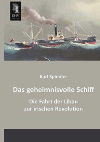 Das geheimnisvolle Schiff: Die Fahrt der Libau zur irischen Revolution