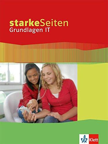 Starke Seiten Grundlagen IT: Schülerbuch 5.-10. Schuljahr