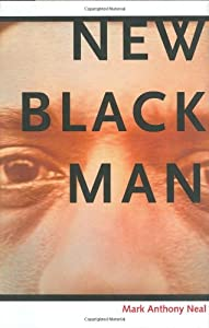 New Black Man by Mark Anthony Neal (2005-04-02)