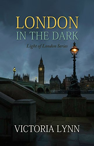 London In The Dark: Christian Mystery, Thriller, Suspense (Light of London Series Book 1) by [Lynn, Victoria]