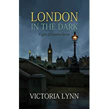 London In The Dark: Christian Mystery, Thriller, Suspense (Light of London Series Book 1)