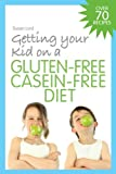 Getting Your Kid on a Gluten-Free, Casein-Free Diet, Susan Lord, 1843109093