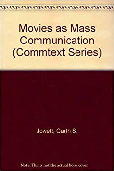 Movies as Mass Communication (The Sage Commtext Series)