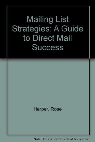 Mailing List Strategies: A Guide to Direct Mail Success