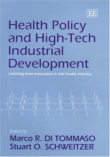 Health Policy And High-tech Industrial Development: Learning From Innovation In The Health Industry