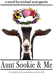 Aunt Sookie & Me: the sordid tale of a scandalous southern b