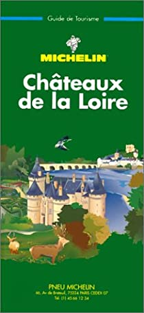 Guide Vert. Châteaux de la Loire par Michelin