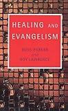 Healing and Evangelism, Russ Parker, 0281047774