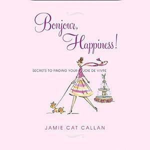 Bonjour, Happiness! Audiobook