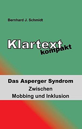 Klartext kompakt: Das Asperger Syndrom - Zwischen Mobbing und Inklusion
