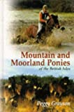 img - for Mountain and Moorland Ponies of the British Isles by Peggy Grayson (1998-01-08) book / textbook / text book