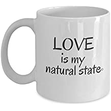 """LOVE is my natural state"" is a perfect gift mug for a friend who needs a mood-boost--or for yourself!"