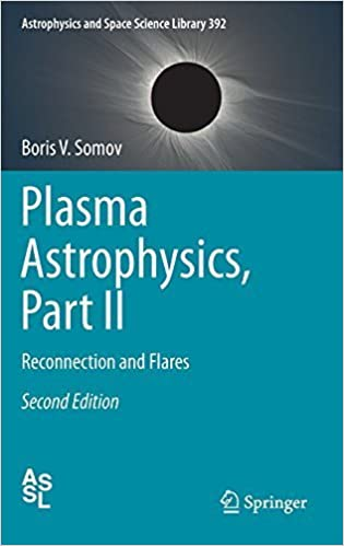 Plasma astrophysics part ii reconnection and flares by boris v plasma astrophysics part ii reconnection and flares by boris v somov fandeluxe Image collections