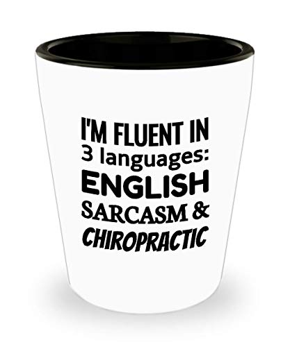 CHIROPRACTOR Shot Glass - I'm Fluent In 3 Languages - English Sarcasm and -