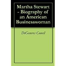 Martha Stewart - Biography of an American Businesswoman
