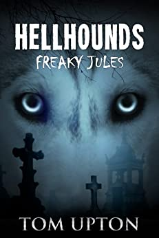 Hellhounds: Freaky Jules by [Upton, Tom]