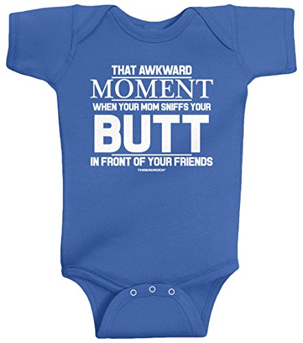 Threadrock Baby That Awkward Moment When Mom Sniffs Your Butt Infant Bodysuit 6M Royal ()