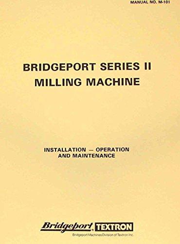 (BRIDGEPORT Mill Series II Standard 4J Head Operation & Parts Manual)
