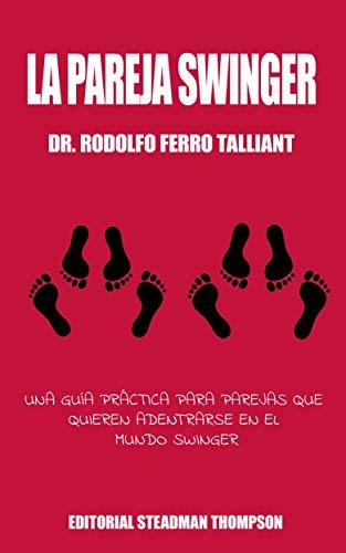 La pareja Swinger por  Dr. Rodolfo Ferro Talliant