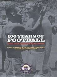 100 Years Of Football: The FIFA Centennial Book