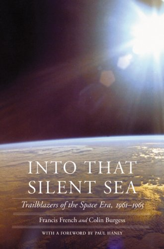 - Into That Silent Sea: Trailblazers of the Space Era, 1961-1965 (Outward Odyssey: A People's History of Spaceflight)