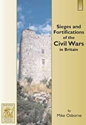 Sieges and Fortifications of the Civil Wars in Britain 1639 - 1660