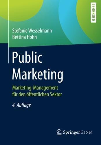Public Marketing: Marketing-Management für den öffentlichen Sektor Taschenbuch – 5. Juli 2017 Stefanie Wesselmann Bettina Hohn Springer Gabler 3658021314