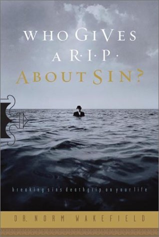 Who Gives a R.I.P. About Sin?: Breaking Sin