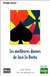 Les Meilleures Donnes de José Le Dentu (les héros de l'après-guerre)