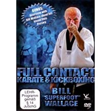 Full Contact Karate & Kickboxing Super Seminar - Bill Superfoot Wallace by Bill Wallace