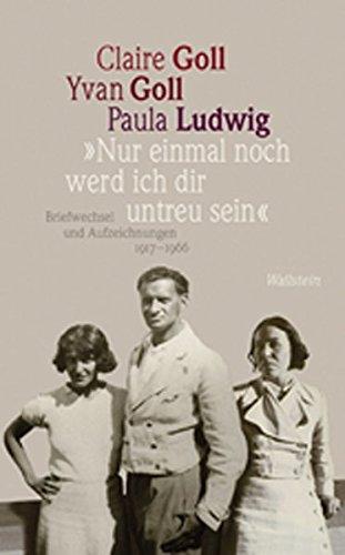 'Nur einmal noch werd ich dir untreu sein': Briefwechsel und Aufzeichnungen 1917-1966