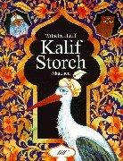 Kalif Storch und andere Märchen