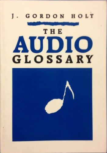 Audio Glossary by Audio Amateur Pubns