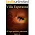 Villa Esperanza: El lugar perfecto para amar...