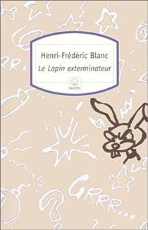Le lapin exterminateur par Blanc