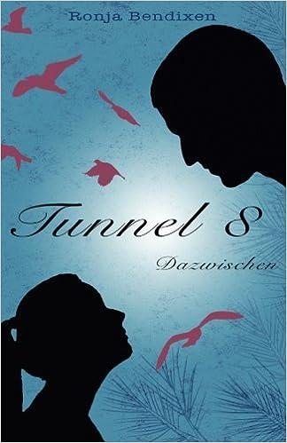 Tunnel 8 – Dazwischen (1)