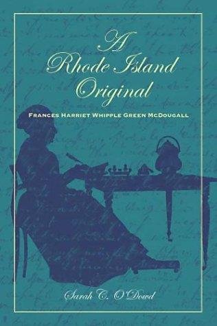 A Rhode Island Original: Frances Harriet Whipple Green McDougall pdf epub