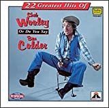 22 Greatest Hits of Sheb Wooley Or Do You Say Ben Colder