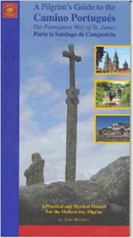 A Pilgrims Guide To The Camino Portugues The Portuguese Way Of St
