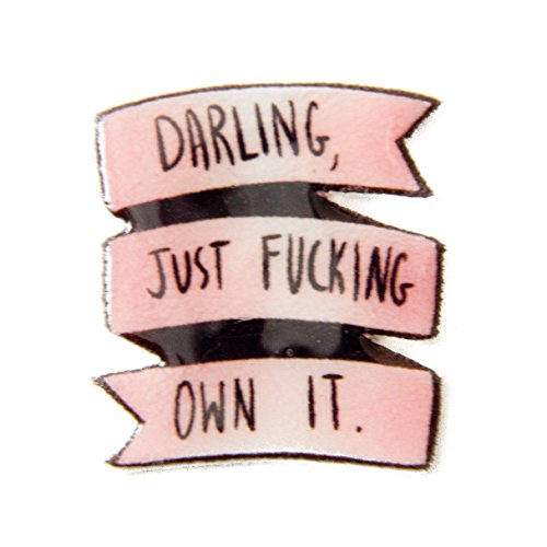 Darling-Just-Fcking-Own-It-Inspirational-Feminist-Quote-Enamel-Pin-Pink-Banner-with-Phrase