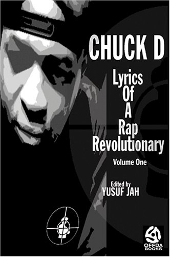 CHUCK D: LYRICS OF A RAP REVOLUTIONARY