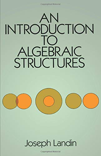 An Introduction to Algebraic Structures (Dover Books on Mathematics)