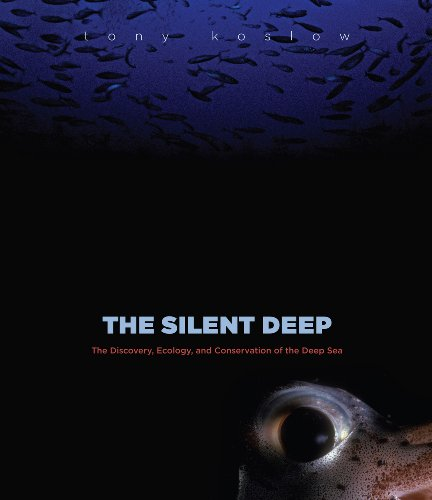 The Silent Deep: The Discovery, Ecology, and Conservation of the Deep Sea