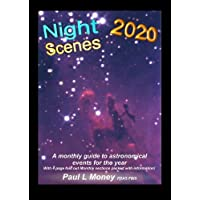 NightScenes 2020 2020: A Monthly Guide to the Astronomical Events for the Year