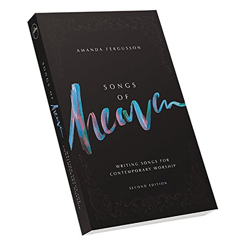 Songs of Heaven: Writing Songs for Contemporary (Dance Praise Songs)