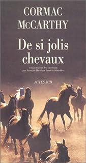 De si jolis chevaux : roman, McCarthy, Cormac (1933-....)